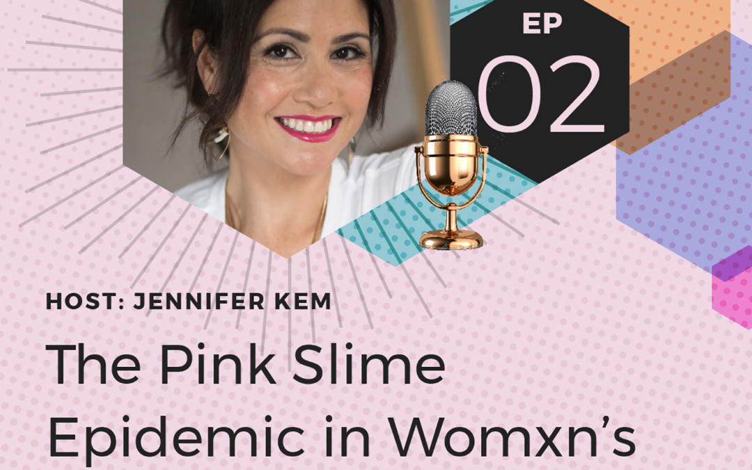 The Pink Slime Epidemic in Womxn's Leadership  Copy